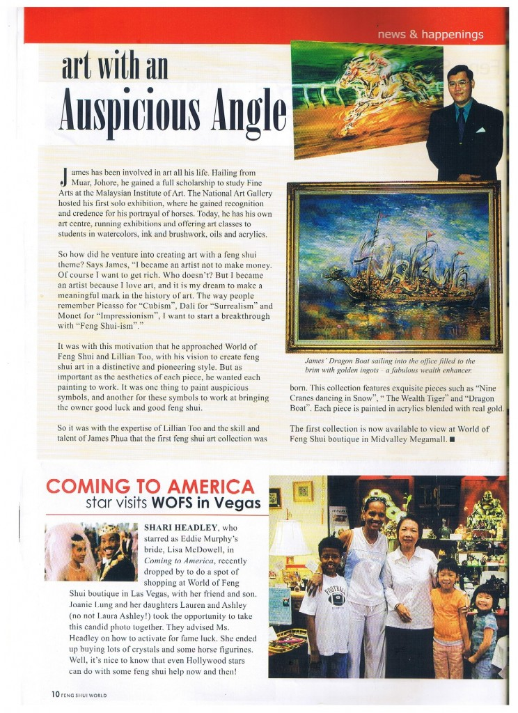 It was my pleasure to be featured in magazines. I was featured in the one of the world's bestselling Feng Shui magazines, Feng Shui World in 2003.